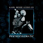 Karl Mohr Audio-Yo - Psychocinematic