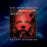Karl Mohr Audio-Yo - Galaxy Overmind