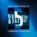 Karl Mohr Audio-Yo - Standard Deviation